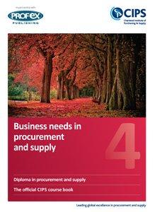 Cips PROFEX Level 4Diplom (D4) Business Bedürfnisse in beschaffung und liefert natürlich Buch und Revision Notizen (2013)