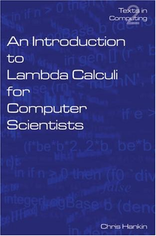 An Introduction to Lambda Calculi for Computer Scientists (Texts in Computing)