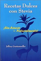 Recetas Dulces Con Stevea: Sin-Azucar - Naturalmente!