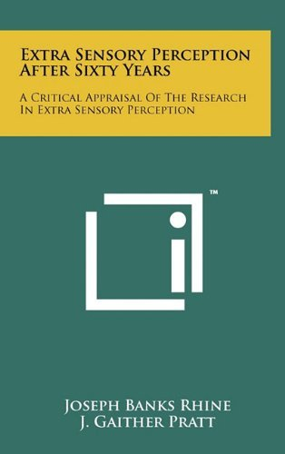 Extra Sensory Perception After Sixty Years: A Critical Appraisal of the Research in Extra Sensory Perception by Joseph Banks Rhine (2011-04-01)