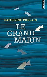 Le grand marin par Catherine Poulain