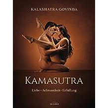 Kamasutra: Liebe - Achtsamkeit - Erfüllung