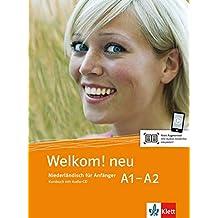 Welkom! Neu A1-A2: Niederländisch für Anfänger. Kursbuch + Audio-CD