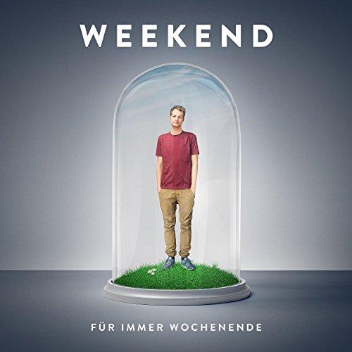 Für immer Wochenende [Explicit]