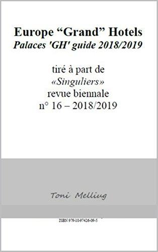 Descargar Libro Europe Grand Hotels: Palaces GH guide 2018/2019 de Toni Melliug