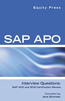 SAP APO Interview Questions, Answers, and Explanations: SAP APO Certification Review by [Schmeer, Jens]