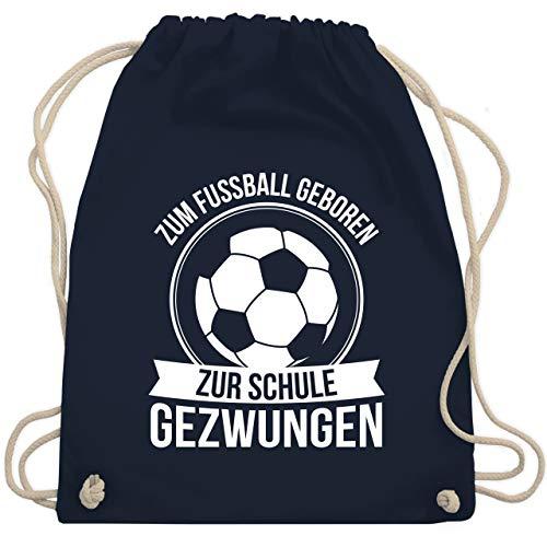 Sport Kind - Zum Fußball geboren zur Schule gezwungen - Unisize - Navy Blau - WM110 - Turnbeutel & Gym Bag