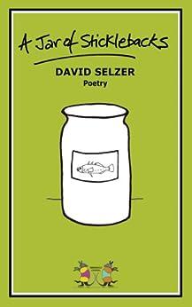 A Jar Of Sticklebacks by [Selzer, David]
