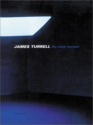 James Turrell: The Other Horizon par Daniel Birnbaum