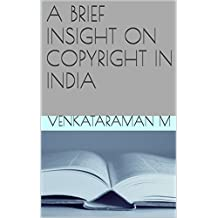 A BRIEF INSIGHT ON COPYRIGHT IN INDIA