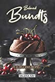 Beloved Bundts: 35 Delicious Recipes