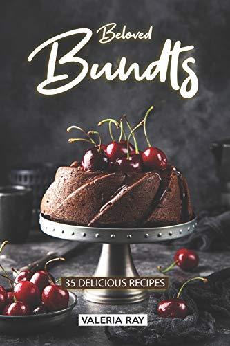 Beloved Bundts: 35 Delicious Recipes Nordic Ware Mini Bundt Pan