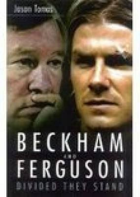 [Beckham and Ferguson: Divided They Stand] (By: Jason Thomas) [published: December, 2003]