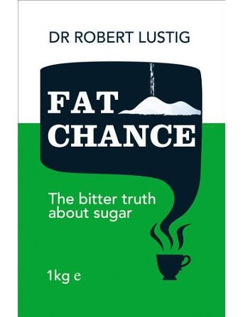 Fat Chance: The Hidden Truth About Sugar, Obesity and Disease (Paperback) - Common