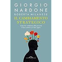 Il cambiamento strategico (Italian Edition)