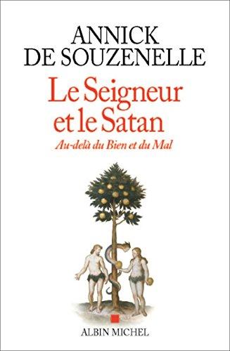 Le Seigneur et le Satan : Au-delà du bien et du mal par Annick de Souzenelle