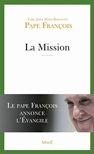 La Mission : Le Pape François annonce l'Évangile