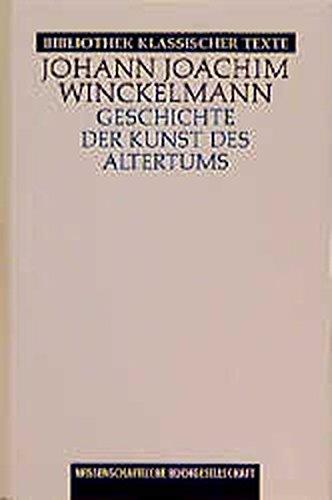 Geschichte der Kunst des Altertums (Bibliothek klassischer Texte)