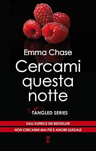 Cercami questa notte (Tangled Series Vol. 5) di [Chase, Emma]