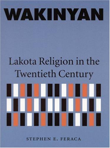 Wakinyan: Lakota Religion in the Twentieth Century