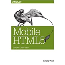 Mobile HTML5: Using the Latest Today by Estelle Weyl (2013-12-02)