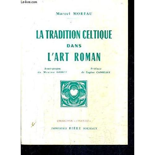 LA TRADITION CELTIQUE DANS L'ART ROMAN - COLLECTION ATLANTIS.