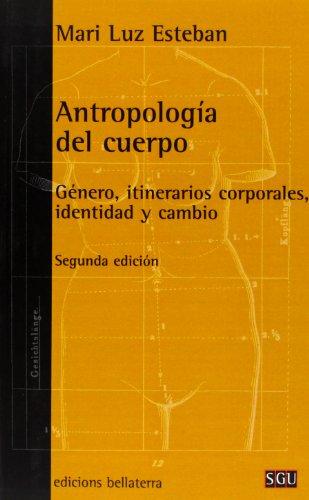 Antropología del cuerpo - 2ª edición (General Universitaria) por Esteban Mª Luz