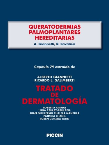 Capítulo 79 extraído de Tratado de Dermatología - QUERATODERMIAS PALMOPLANTARES HEREDITARIAS por A. Giannetti