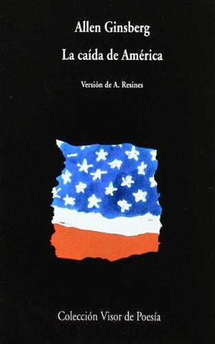 La Caída De América (Visor de Poesía) por Allen Ginsberg