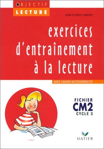 Lecture CM2 Cycle 3 : Exercices d'entrainement avec cahier autocorrectif par Jean-Claude Landier