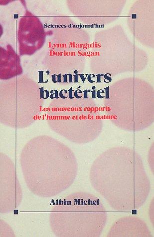 L'Univers bactériel : Les nouveaux rapports de l'homme et de la nature