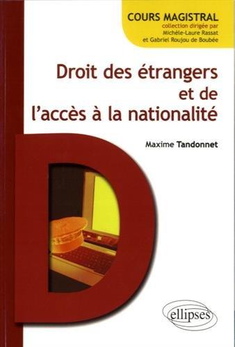 Droit des Étrangers et de l'Accès à la Nationalité par Maxime Tandonnet