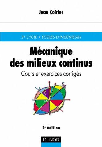 Mécanique des milieux continus : Cours et exercices corrigés