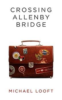 Crossing Allenby Bridge (English Edition) par [Looft, Michael]