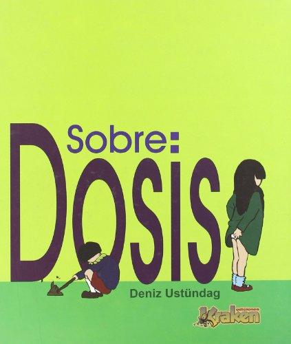 Sobre: Dosis por Deniz Ustüngag