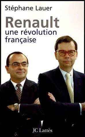 Renault : Une révolution française par Stéphane Lauer