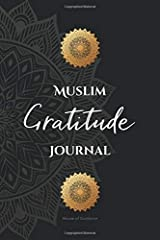 Muslim Gratitude Journal: A Complete 52 Week Guide To Building A Grateful Mindset And Positive Relationship With Allah (Cover Three) Paperback