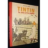 Tintin : Le rêve et la réalité : L'histoire de la création des aventures de Tintin (Fondation Herge)