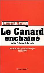 Le Canard Enchaîné ou les Fortunes de la vertu - Histoire d'un journal satirique 1915-2000.