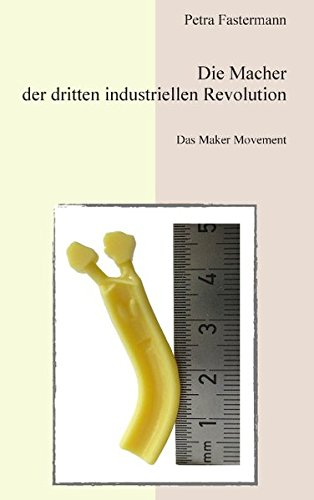 Die Macher der dritten industriellen Revolution: Das Maker Movement