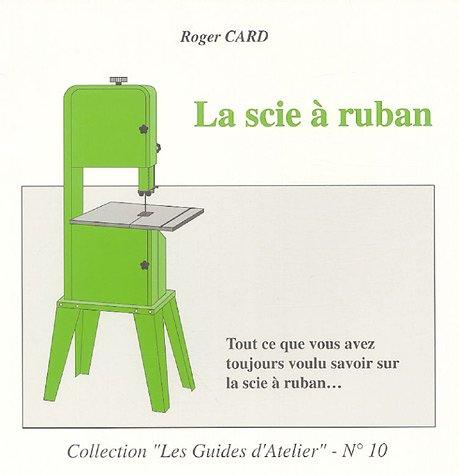 La scie à ruban par Roger Card