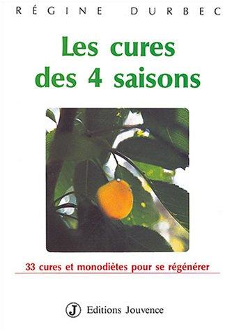 Les Cures des quatre saisons : 33 Cures et monodiètes pour se regénérer