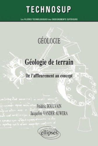Geologie de Terrain de l'Affleurement au Concept Geologie par Frédéric Boulvain