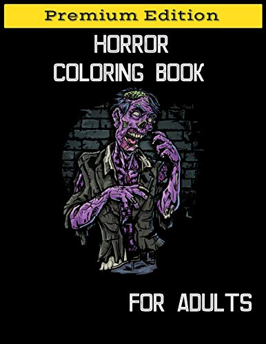 Horror Coloring Book for Adults: Stress Relieving Horror Colouring, Relaxation Scary Coloring Books for Horror Lovers