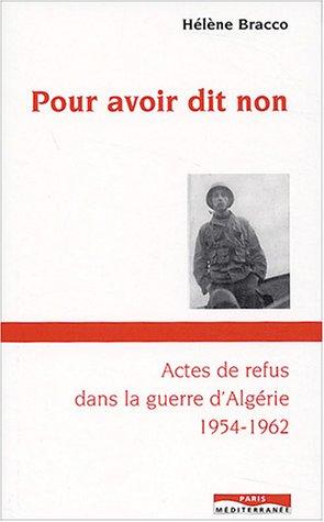 Pour avoir dit non : ils refusèrent de se battre pour l'Algérie française