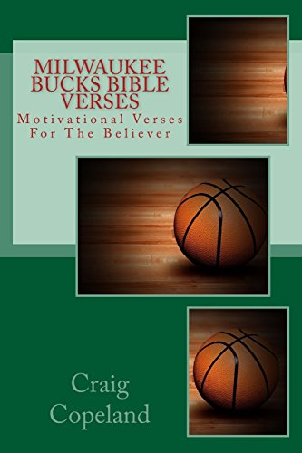 Milwaukee Bucks Bible Verses: Motivational Verses For The Believer (The Believer Series) por Craig Copeland