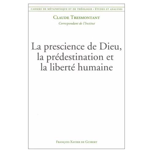La prescience de Dieu, la prédestination et la liberté humaine