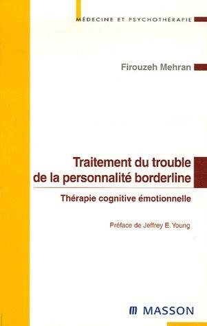Traitement du trouble de la personnalité borderline : Thérapie cognitive émotionnelle par Firouzeh Mehran