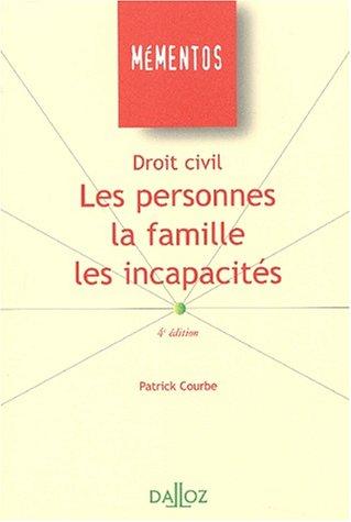Droit civil : Les Personnes - La Famille - Les Incapacités