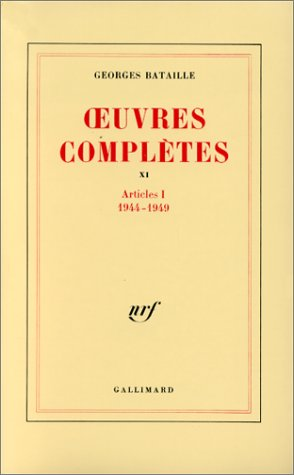 Oeuvres compltes, tome 11 : Articles I 1944-1949